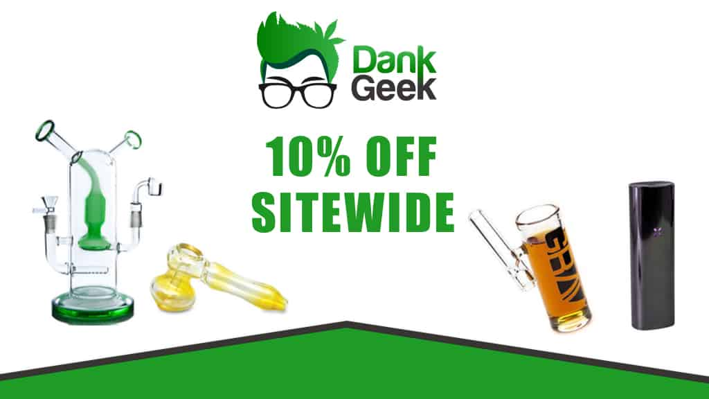 Dank Geek - Coupon Codes - Vape - Pipes - Bong - Dabrig - Marijuana - Cannabis - Online - Save On Cannabis Promos