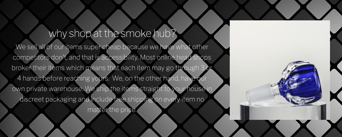 Why choose The Smoke Hub coupon codes as your head shop.