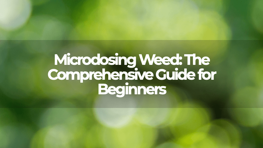 Microdosing Weed - Blog - Save On Cannabis