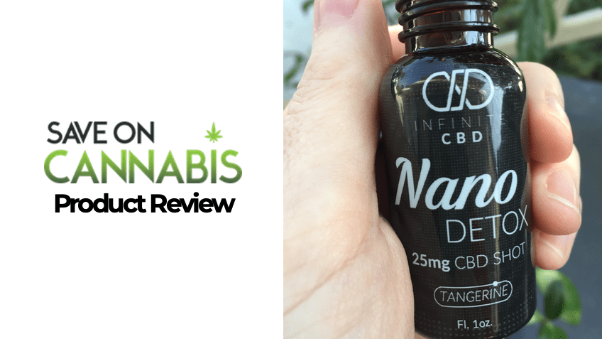 Infinite CBD Review - Save On Cannabis - Nano Shot Detox -FEATURED IMAGE