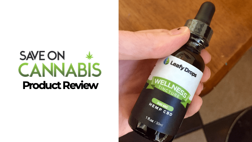 Leafy Drops Review - Wellness Tincture - Save On Cannabis - FEATURED