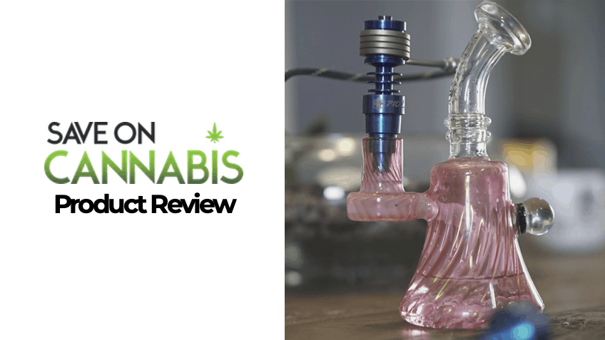 710Life e-Nail review - coupon codes - Save on Cannabis - FEATURED