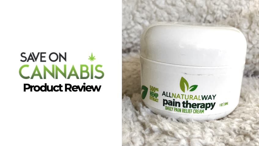 All Natural Way CBD Review - Save On Cannabis - Pain Relief Cream - FEATURED IMAGE