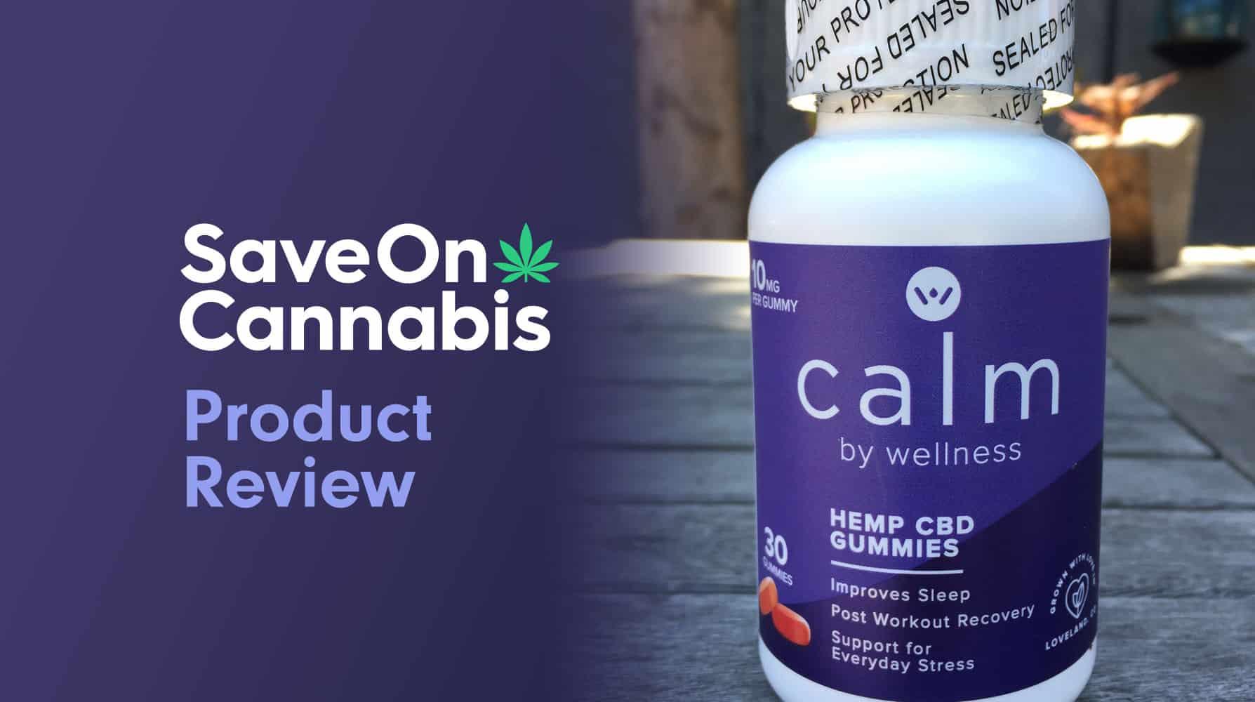 calm by wellness hemp cbd gummies save on cannabis review website redesigned