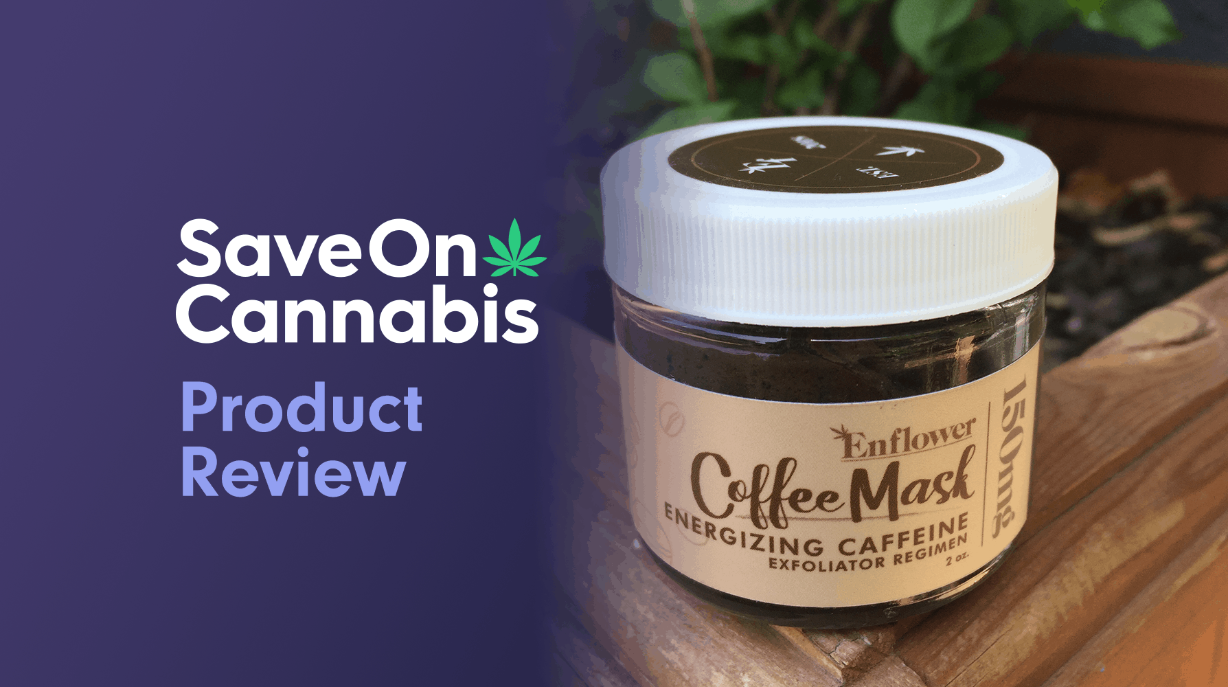 Enflower cbd coffee face mask CBD review save on cannabis Review website
