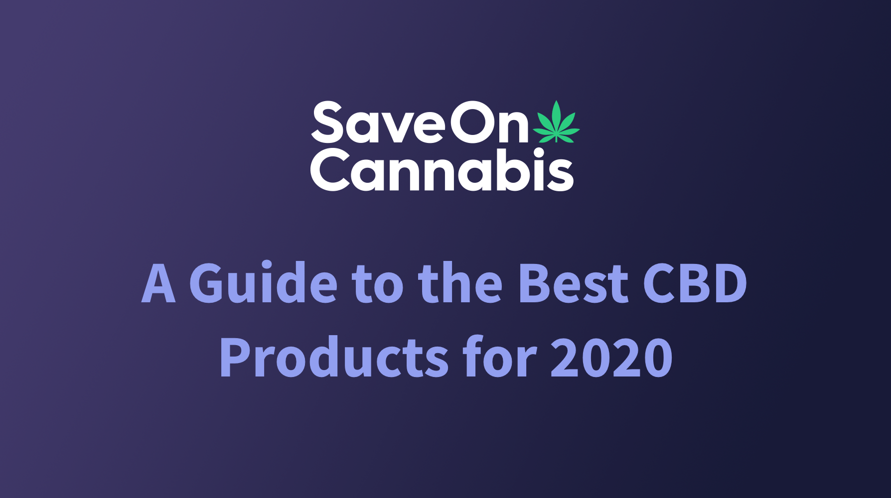 Best CBD Products Guide 2020