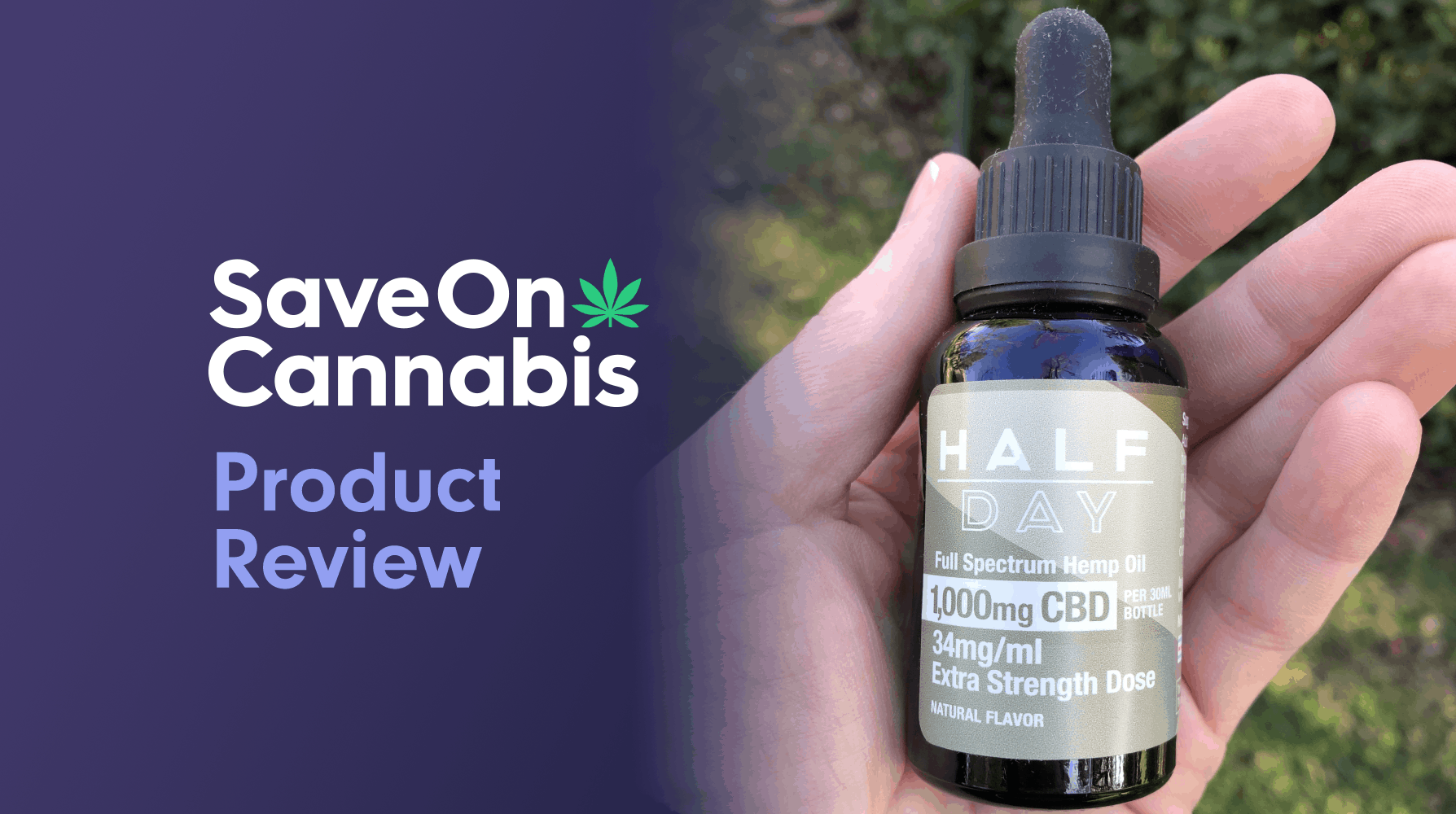 CBD Review: Half Day – Full Spectrum CBD Oil Tincture 1000mg Natural Flavor