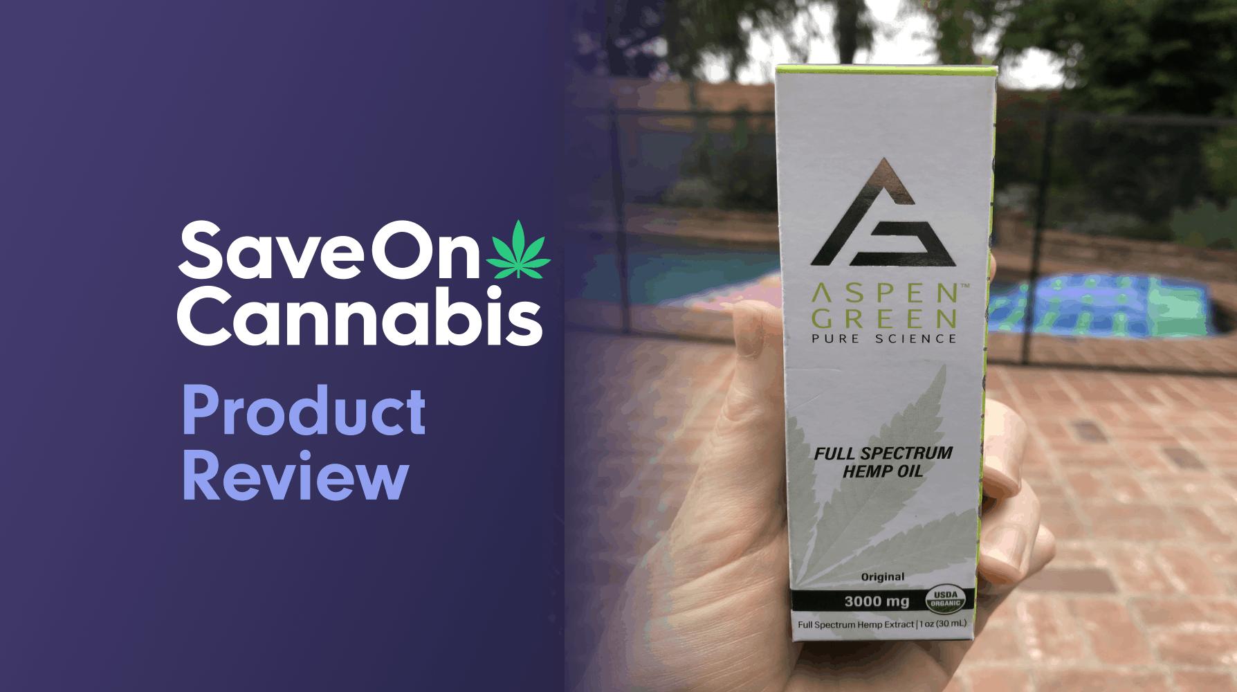 aspen green full spectrum hemp oil 3,000 mg save on cannabis review website