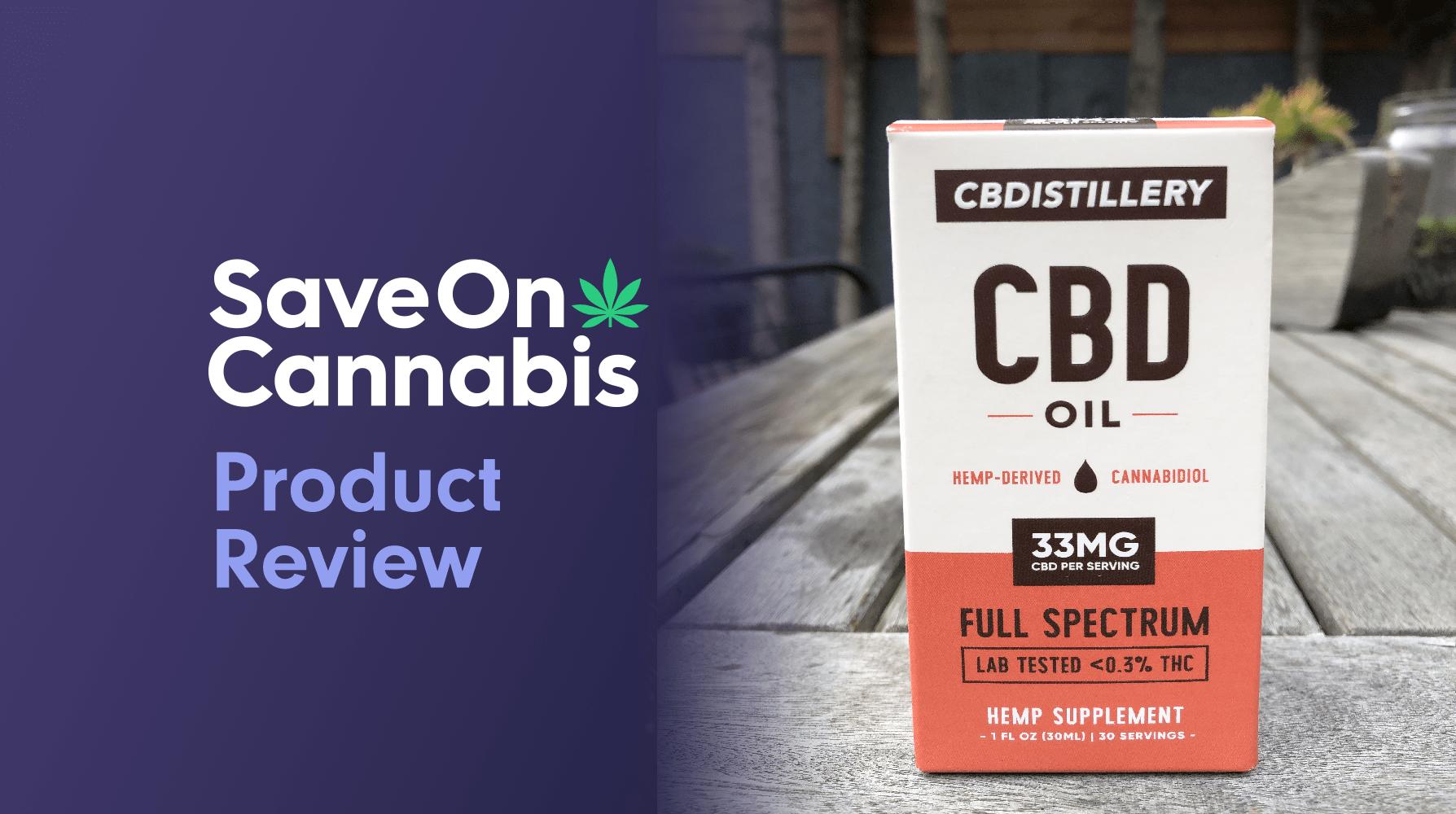 cbdistillery full spectrum cbd oil 1,000 mg review save on cannabis website