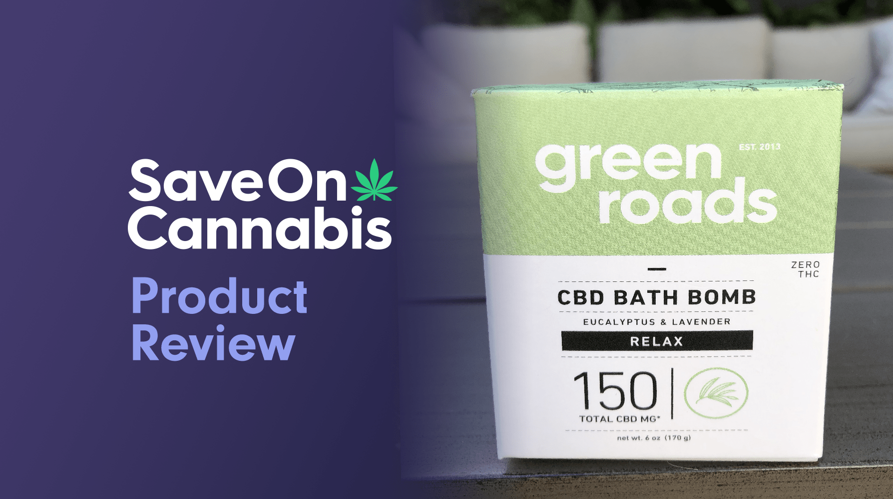 green roads 150 mg relax cbd bath bomb eucalyptus and lavender review save on cannabis website