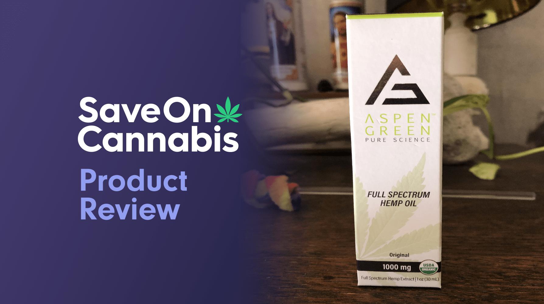 aspen green full spectrum hemp oil 1,000 mg review save on cannabis website