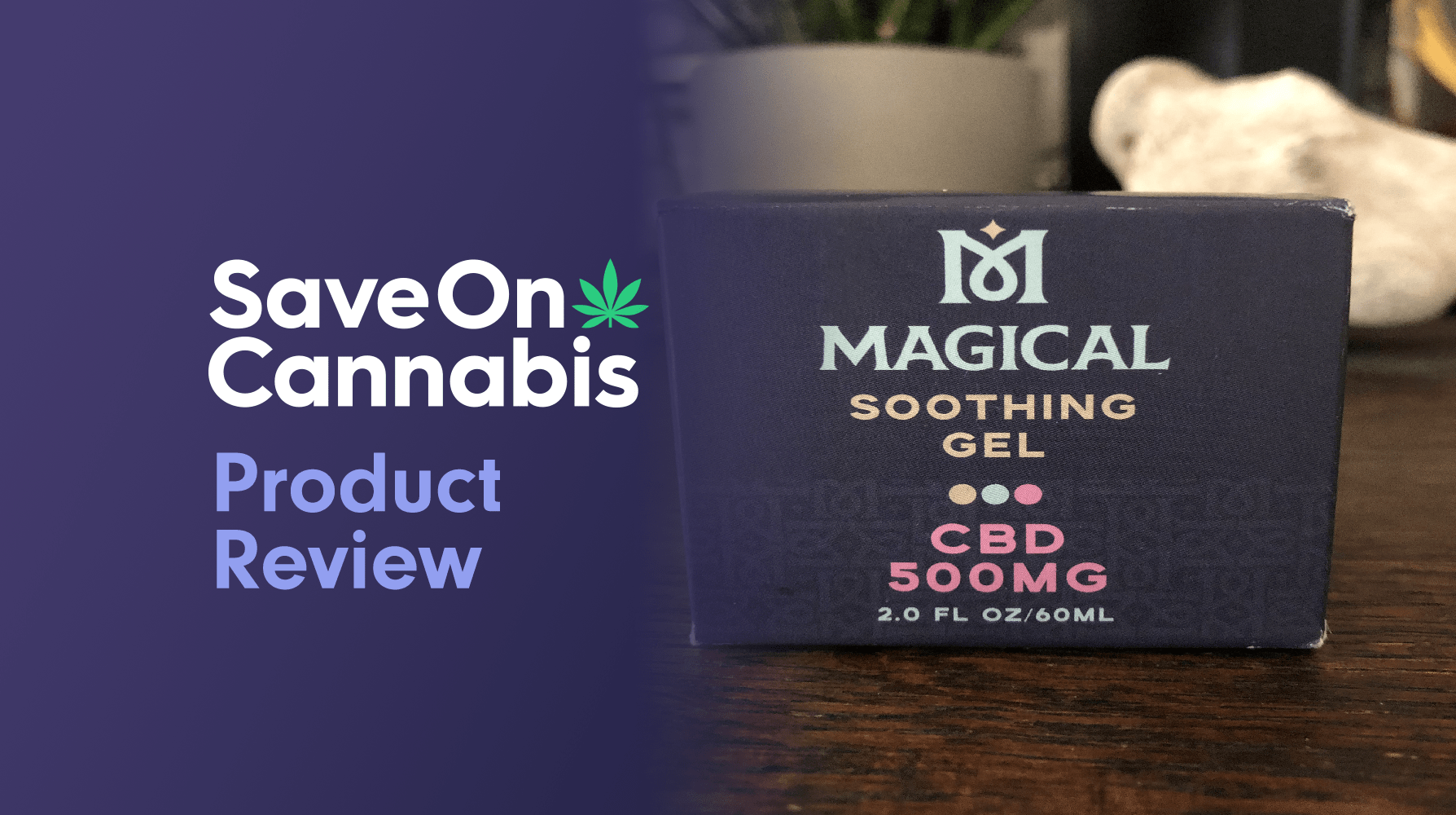 Magical CBD Soothing Gel Save On Cannabis Review Website