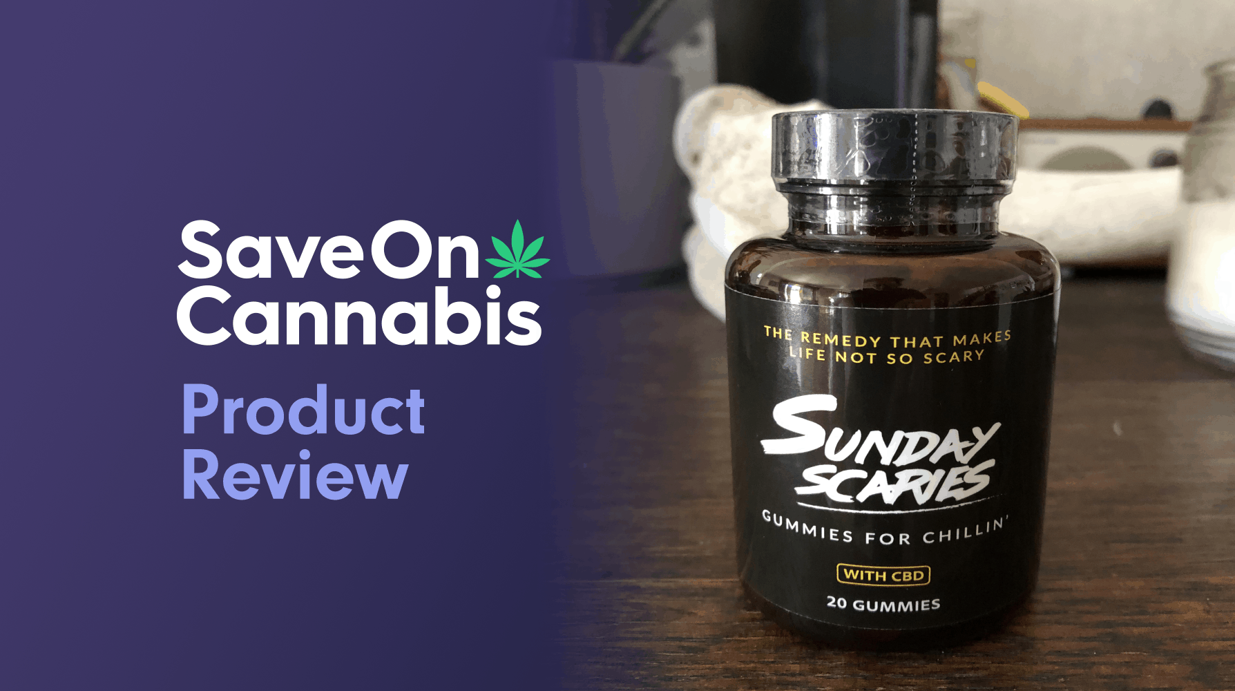 Sunday Scaries Gummies Save On Cannabis Review Website