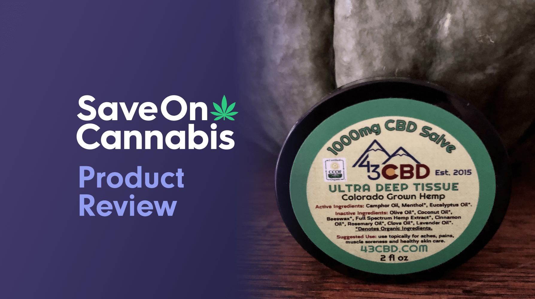 43 CBD Ultra Deep Tissue Salve Save On Cannabis Review Website