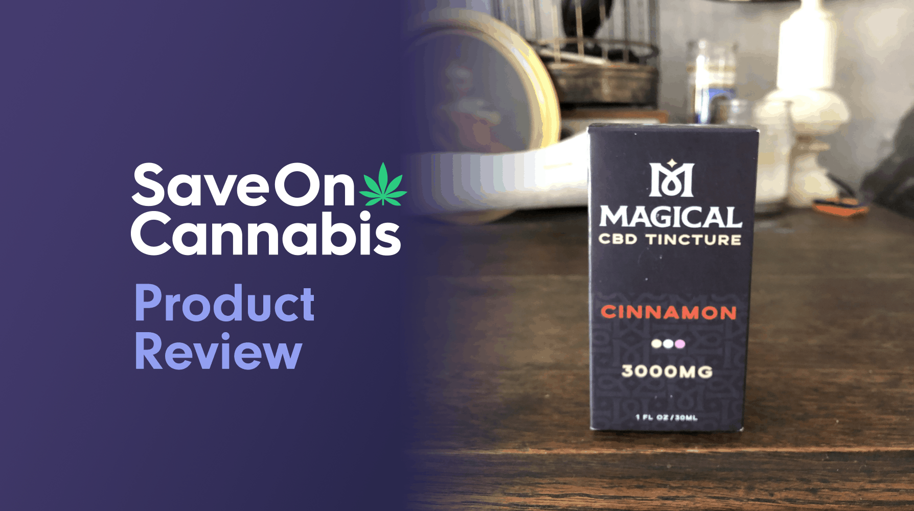 Magical CBD Tincture Cinnamon 3000 mg Review Save On Cannabis Review Website