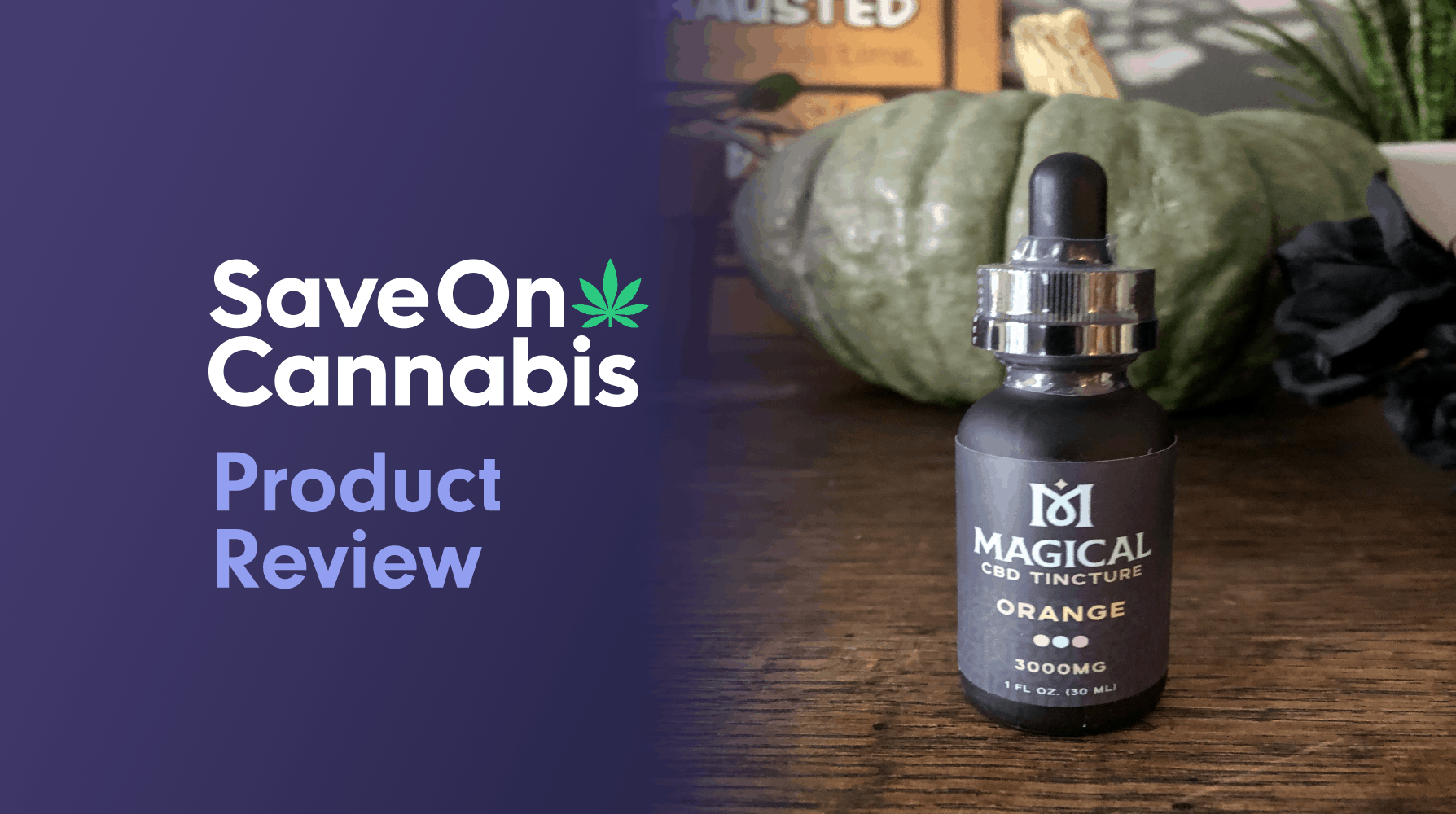 Magical CBD Tincture Orange 3000 MG Save On Cannabis Review Website