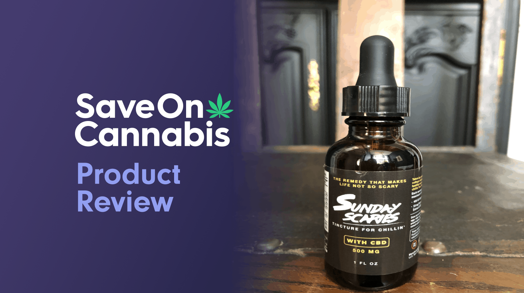 Sunday Scaries CBD Oil Tincture Save On Cannabis Review Website