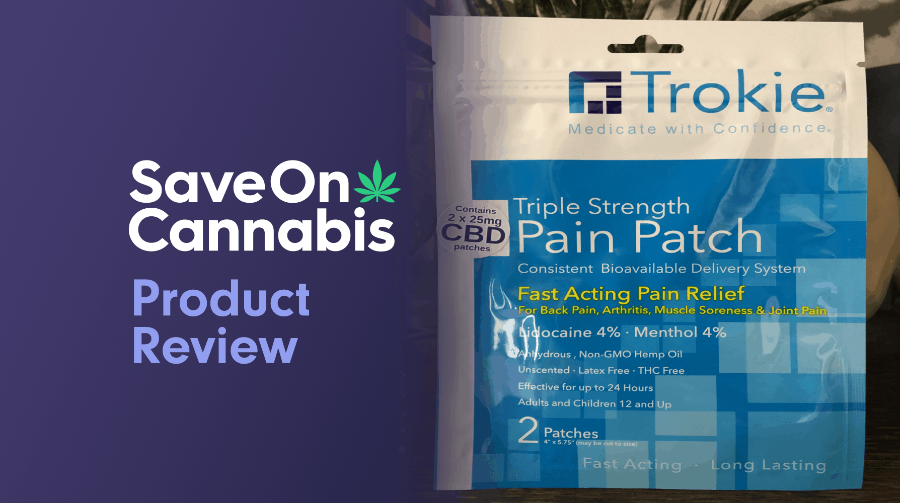 Trokie Triple Strength Pain Patch Save On Cannabis Review Website