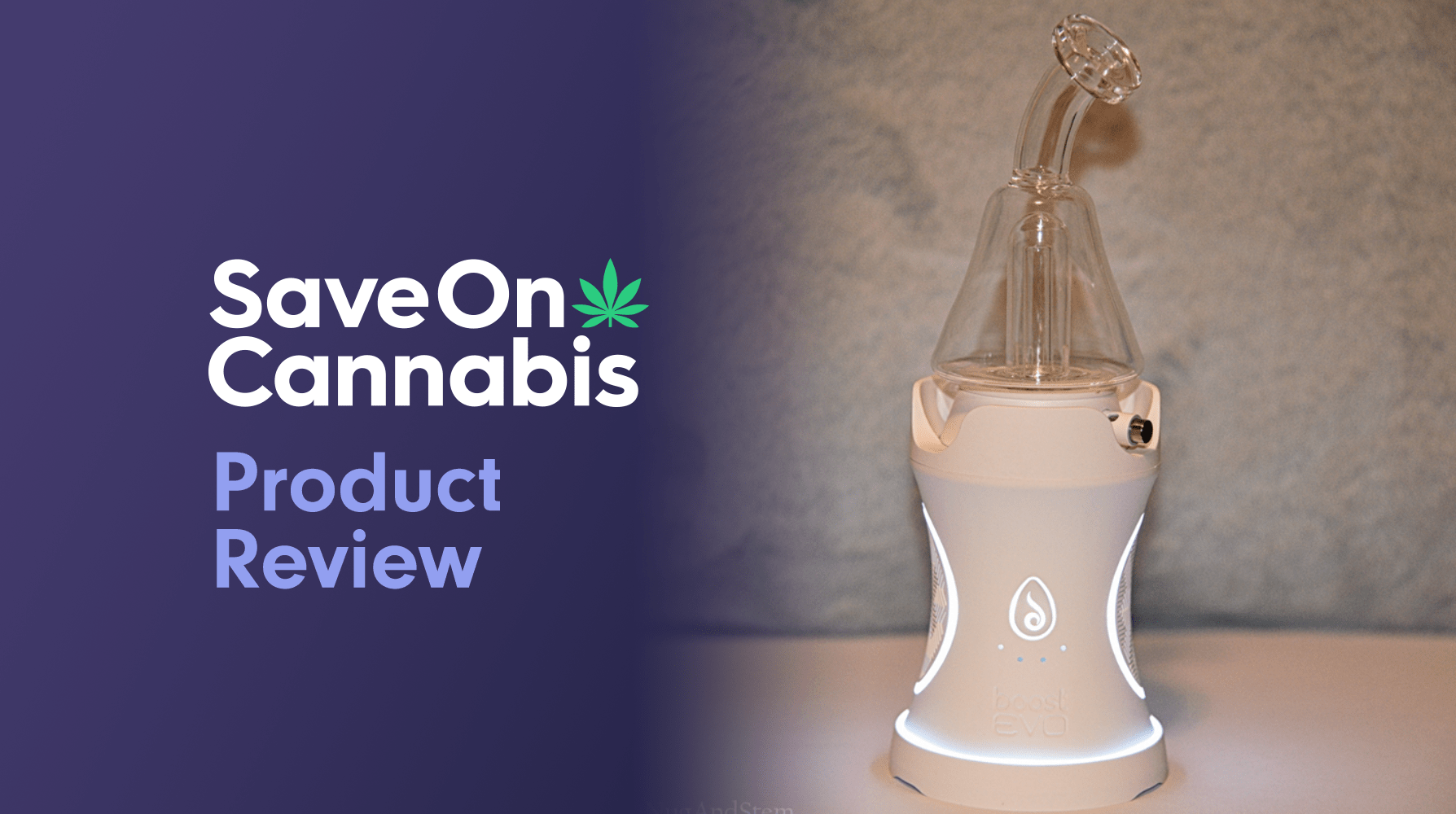 Dr. Dabber Boost EVO Save On Cannabis Review Website