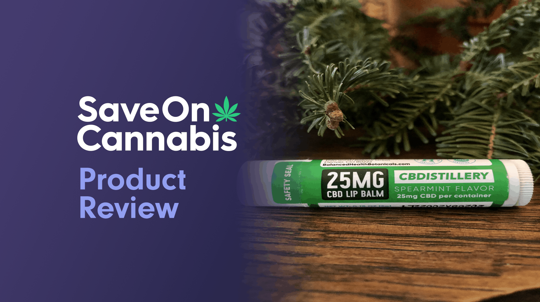 CBDistillery Lip Balm Save On Cannabis Review Website