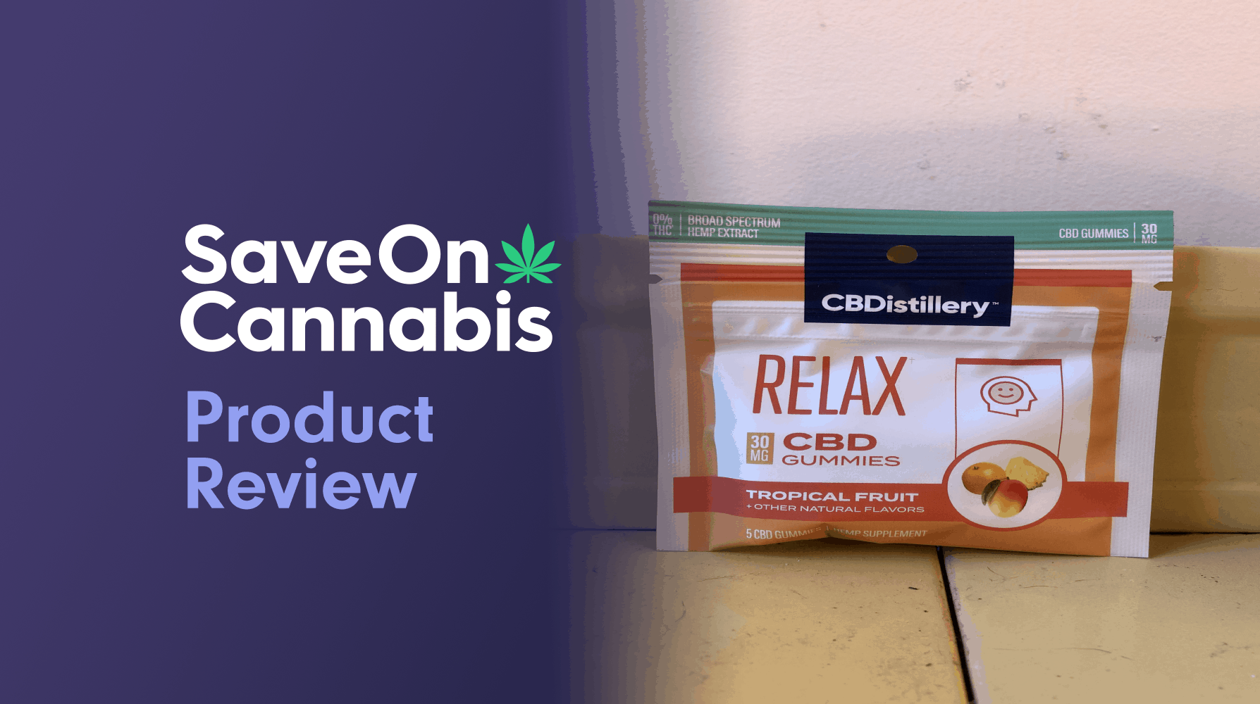 CBDistillery Relax Gummies Tropical Fruit Save On Cannabis Review Website